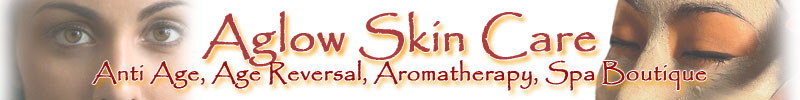Aglow Skin Care Anti-Age, Age Reversal, Aromatherapy, Spa Boutique